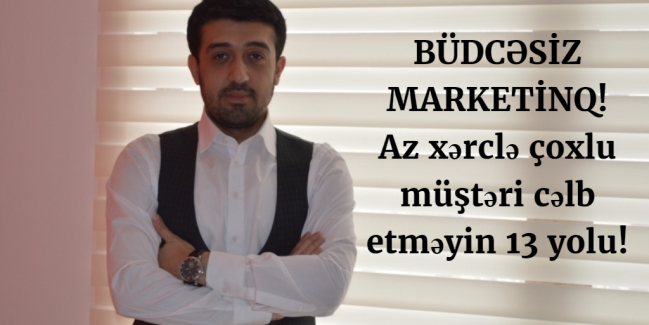 budcesiz marketinq, marketinq, az xercle marketinq